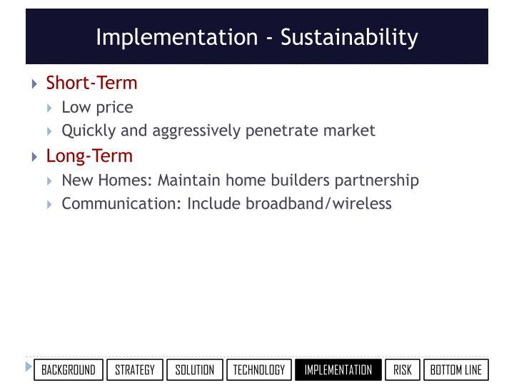 Implementation - Sustainability