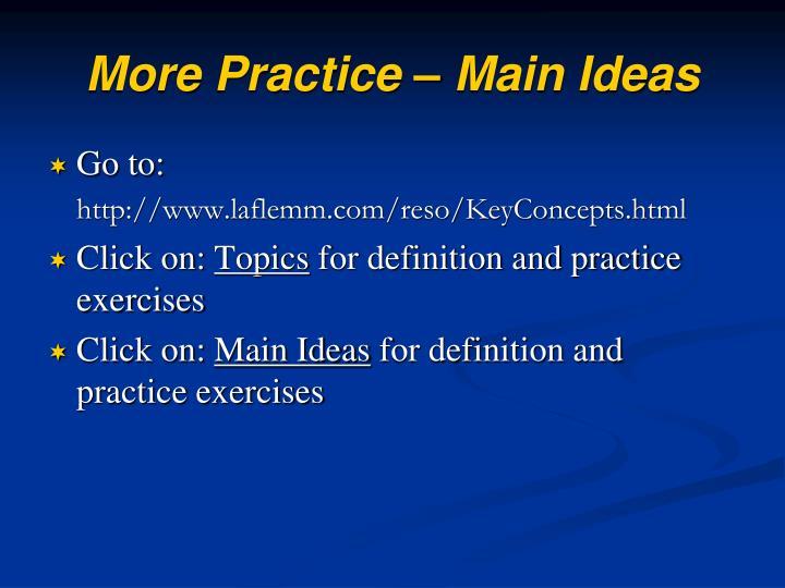 More Practice – Main Ideas