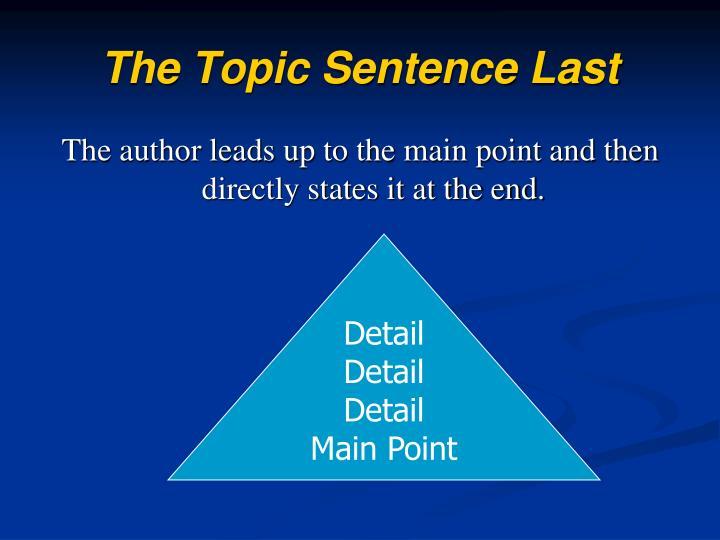 The Topic Sentence Last