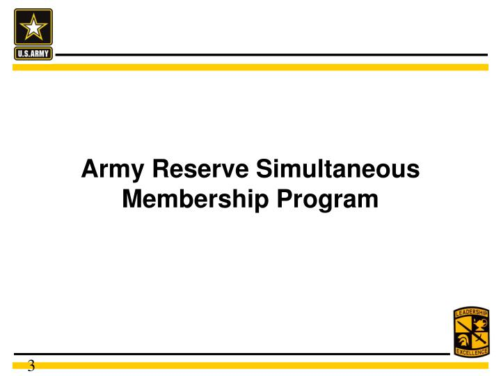 Ppt army reserve simultaneous membership program powerpoint army reserve simultaneous membership program toneelgroepblik Images