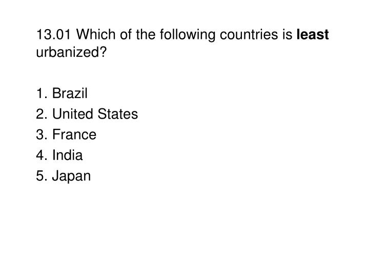 13.01 Which of the following countries is