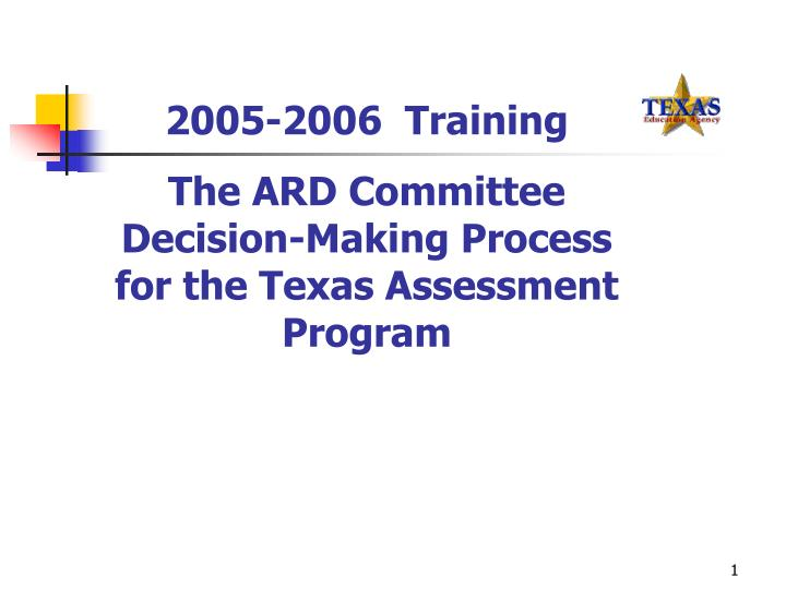 PPT - 2005-2006 Training The ARD Committee Decision-Making Process