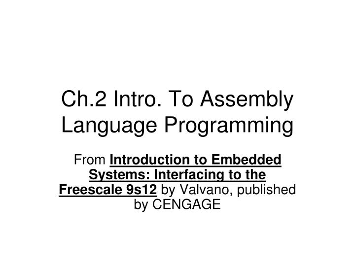 Ch 2 intro to assembly language programming