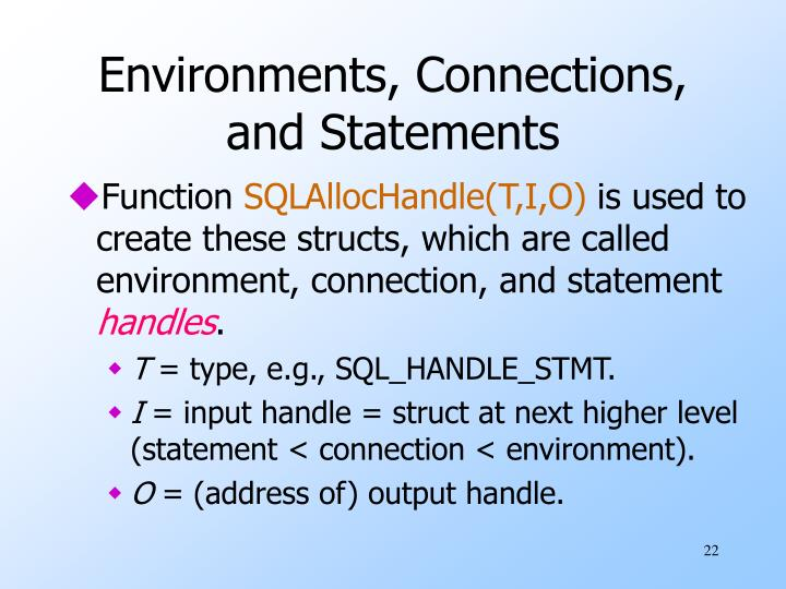 Environments, Connections, and Statements