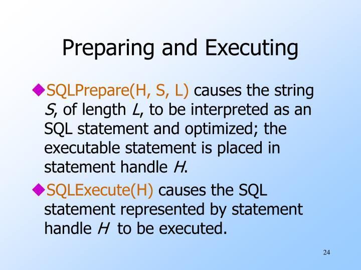Preparing and Executing