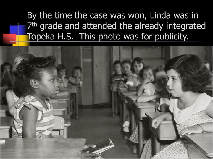 By the time the case was won, Linda was in 7