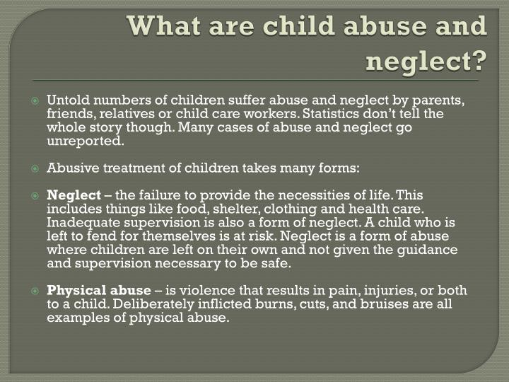 papers on child abuse and neglect Child abuse is a major problem in our world today counselors must be educated in the topic, particularly the four types of abuse, their effects, and what to focus on in therapy.