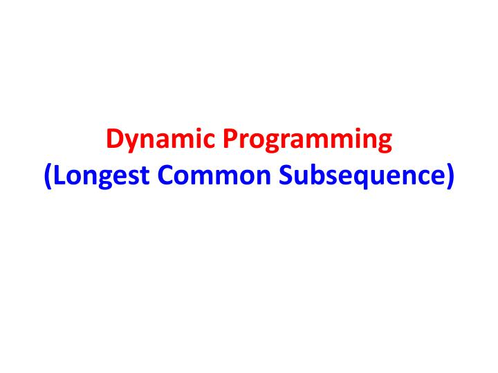 Dynamic programming longest common subsequence