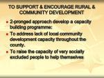to support encourage rural community development