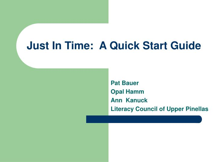 just in time a quick start guide n.