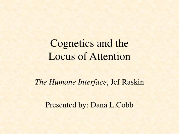 cognetics and the locus of attention n.