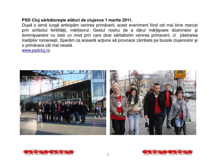 PSD Cluj sărbătoreşte alături de clujence 1 martie 2011.