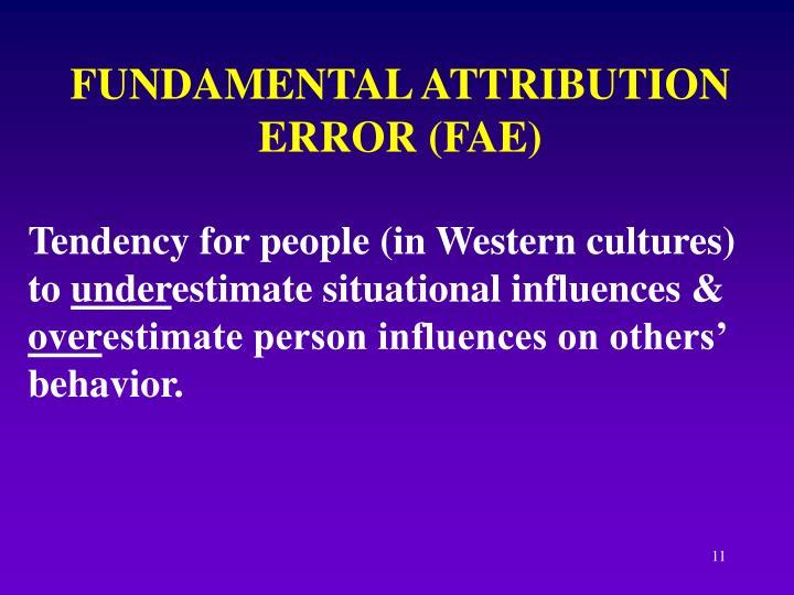 FUNDAMENTAL ATTRIBUTION ERROR (FAE)