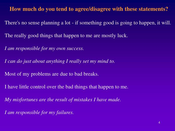 How much do you tend to agree/disagree with these statements?
