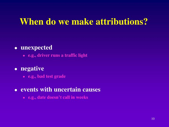 When do we make attributions?