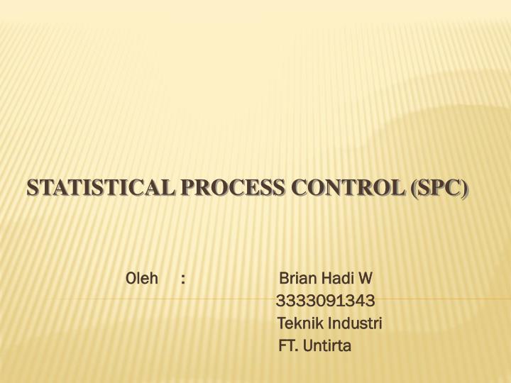 Oleh brian hadi w 3333091343 teknik industri ft untirta