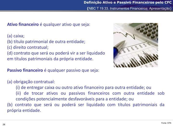 Definição Ativo e Passivo Financeiros pelo CFC