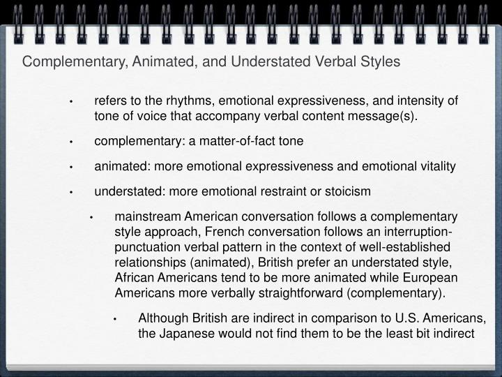 Complementary, Animated, and Understated Verbal Styles