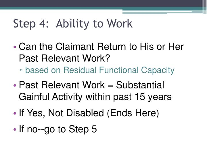 Step 4:  Ability to Work