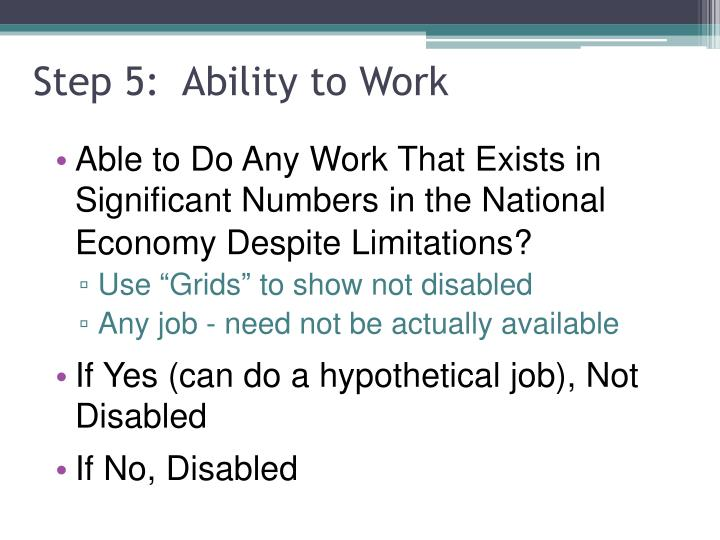 Step 5:  Ability to Work