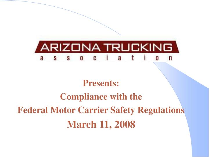 presents compliance with the federal motor carrier safety regulations march 11 2008 n.