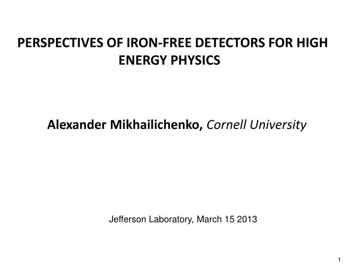 perspectives of iron free detectors for high energy physics
