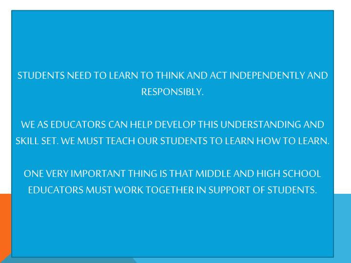 Students need to learn to think and act independently and responsibly.