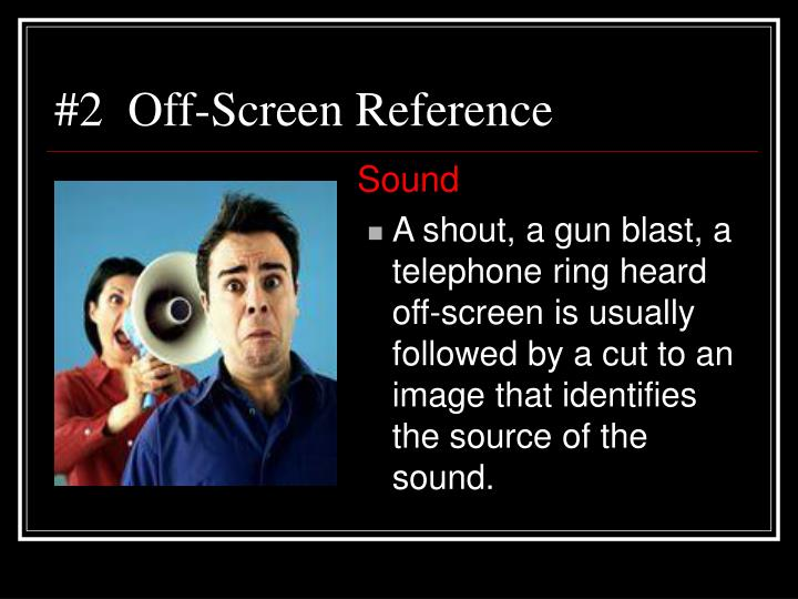 #2  Off-Screen Reference