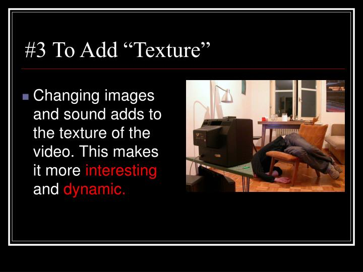 """#3 To Add """"Texture"""""""