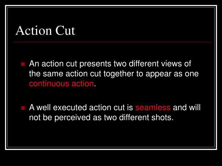 Action Cut