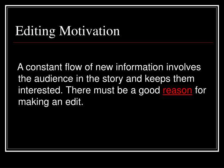 Editing motivation
