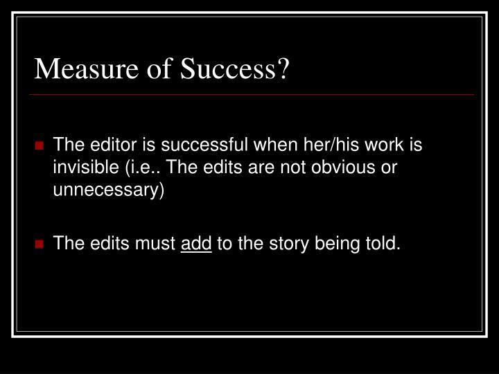 Measure of Success?