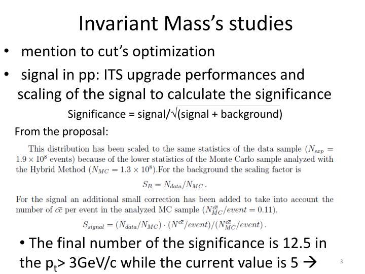 Invariant mass s studies