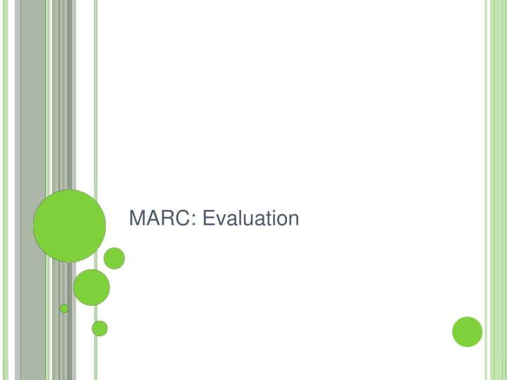 MARC: Evaluation