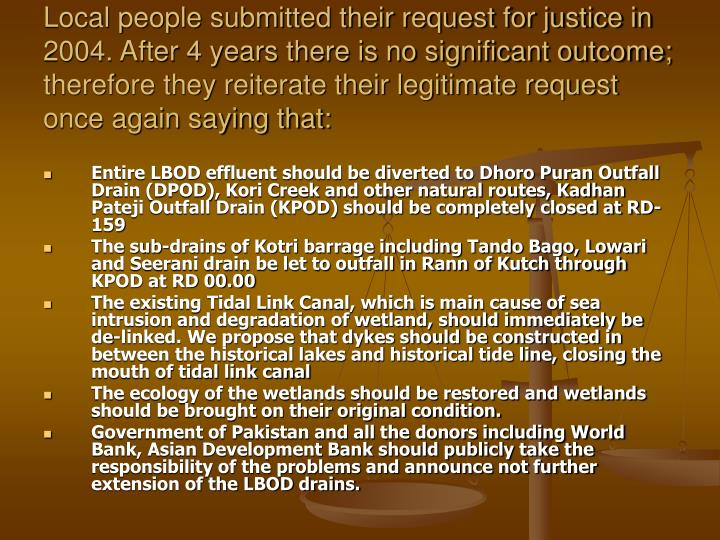 Local people submitted their request for justice in 2004. After 4 years there is no significant outcome; therefore they reiterate their legitimate request once again saying that: