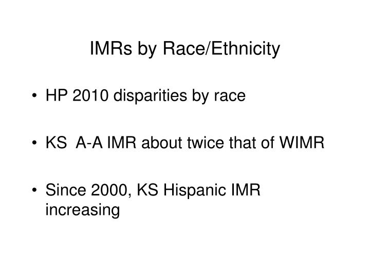 IMRs by Race/Ethnicity