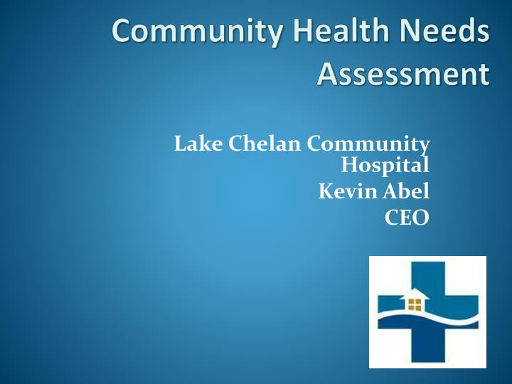 community health assesment The chna toolkit allows all community members–regardless of training, expertise, and experience–to ask and answer questions about health and quality of life at the local and regional level show me how.