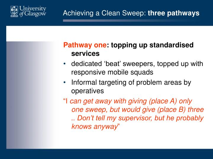 Achieving a Clean Sweep: