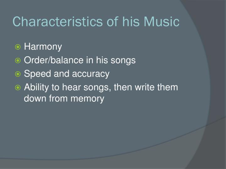 Characteristics of his Music
