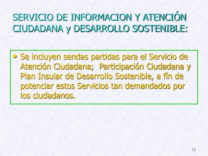 SERVICIO DE INFORMACION Y ATENCIÓN CIUDADANA y DESARROLLO SOSTENIBLE: