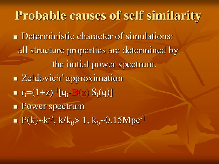 Probable causes of self similarity