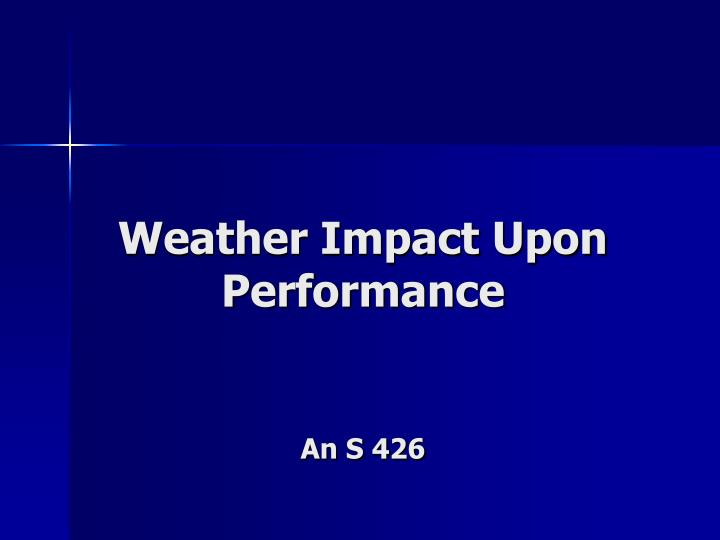 weather impact upon performance an s 426 n.