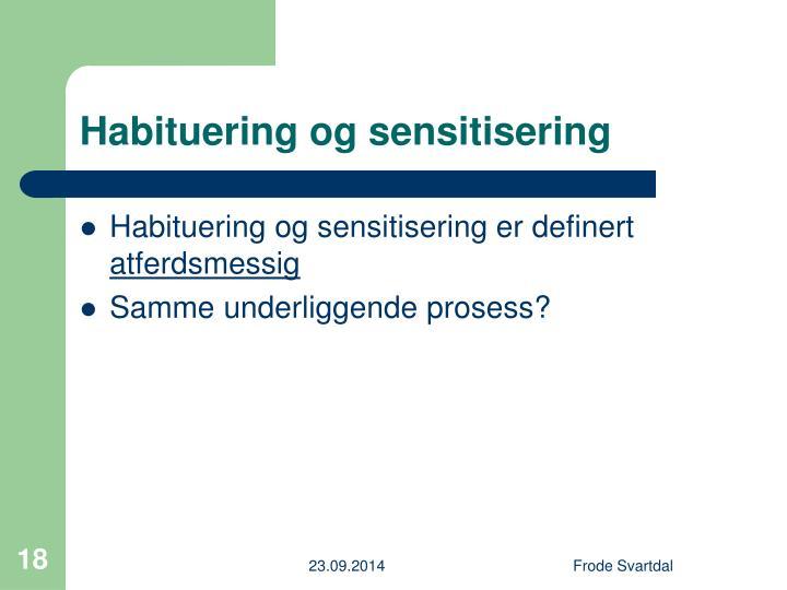 Habituering og sensitisering