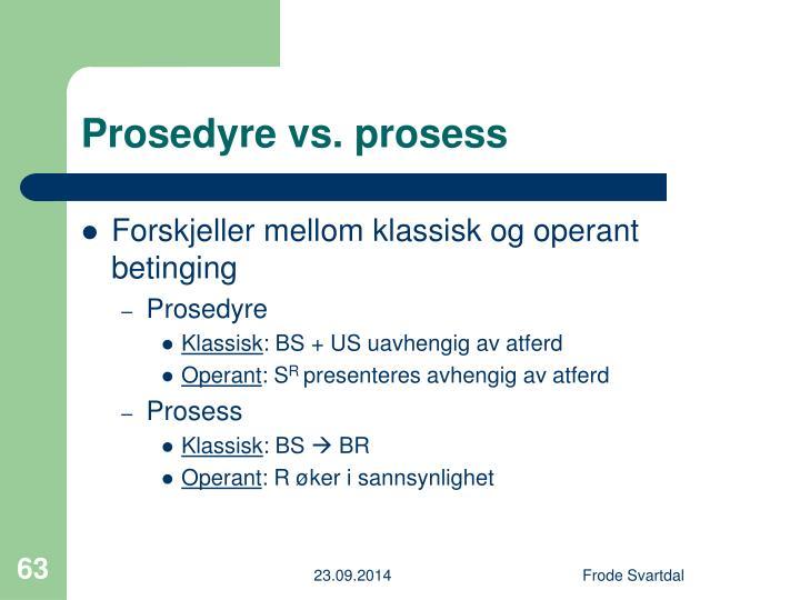 Prosedyre vs. prosess