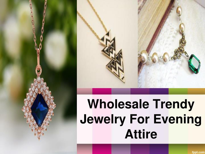 wholesale trendy jewelry for evening attire n.