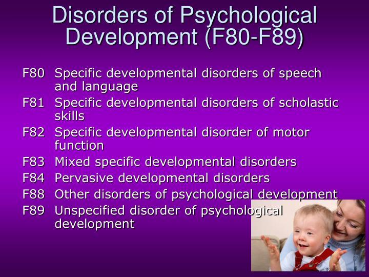 Disorders of Psychological Development (F80-F89)