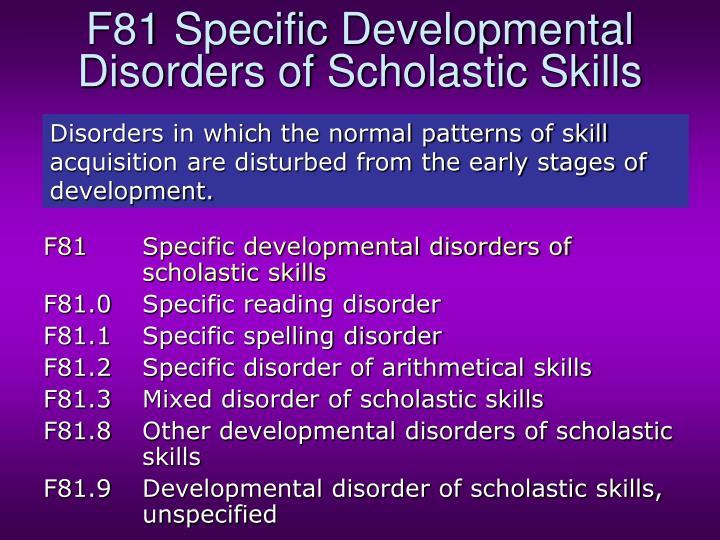 F81 Specific Developmental Disorders of Scholastic Skills