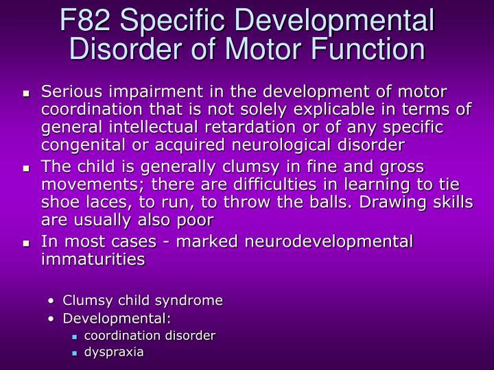 F82 Specific Developmental Disorder of Motor Function