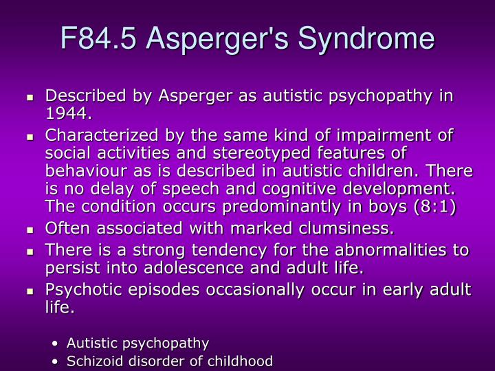 F84.5 Asperger's Syndrome
