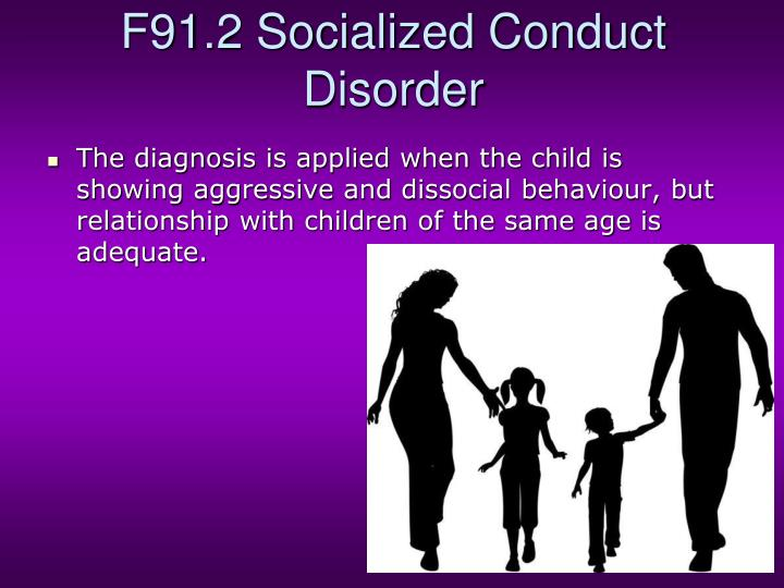 F91.2 Socialized Conduct Disorder